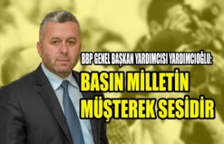BBP Genel Başkan Yardımcısı Yardımcıoğlu: Basın...