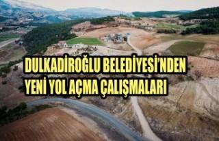 Dulkadiroğlu Belediyesi'nden Yeni Yol Açma Çalışmaları
