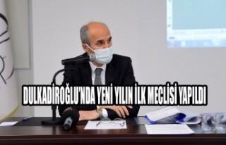 Dulkadiroğlu'nda Yeni Yılın İlk Meclisi Yapıldı