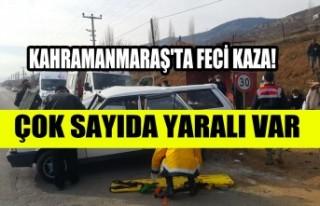 Kahramanmaraş'ta Feci Kaza! Çok Sayıda Yaralı...