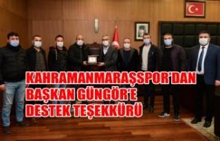 Kahramanmaraşspor'dan, Başkan Güngör'e Destek...