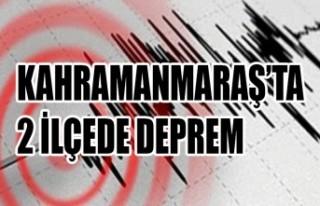 Kahramanmaraş'ta 2 İlçede Deprem