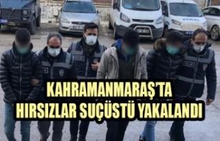 Kahramanmaraş'ta Hırsızlar Suçüstü Yakalandı