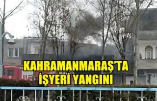 Kahramanmaraş'ta İşyeri Yangını