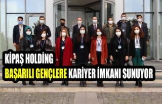 Kipaş Holding Başarılı Gençlere Kariyer İmkanı...