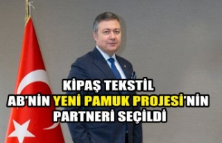 Kipaş Tekstil AB'nin Yeni Pamuk Projesi'nin Partneri...