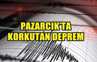 Pazarcık'ta Korkutan Deprem