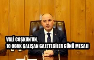 Vali Coşkun'un, 10 Ocak Çalışan Gazeteciler...