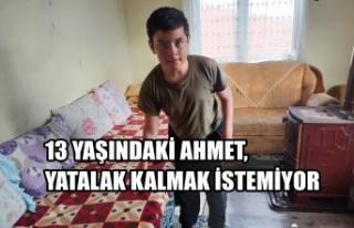 13 Yaşındaki Ahmet, Yatalak Kalmak İstemiyor