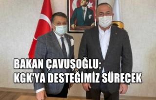 Bakan Çavuşoğlu: KGK'ya Desteğimiz Sürecek