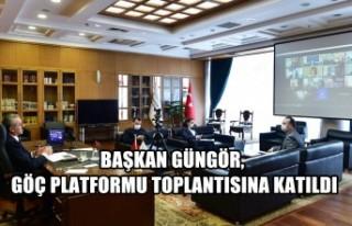 Başkan Güngör, Göç Platformu Toplantısına Katıldı