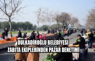 Dulkadiroğlu Belediyesi Zabıta Ekiplerinden Pazar...