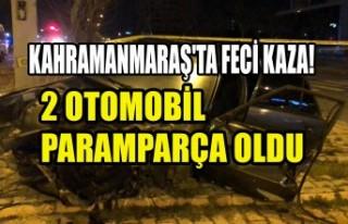 Kahramanmaraş'ta Feci Kaza! 2 Otomobil Paramparça...