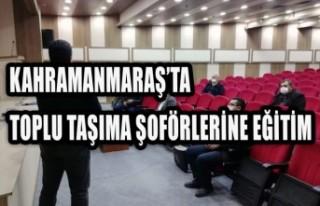 Kahramanmaraş'ta Toplu Taşıma Şoförlerine Eğitim