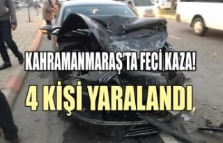 Kahramanmaraş'ta Feci Kaza! 4 Kişi Yaralandı