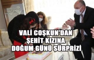 Vali Coşkun'dan Şehit Kızına Doğum Günü...