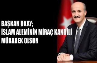 Başkan Okay'ın Miraç Kandili Mesajı