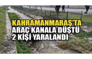 Kahramanmaraş'ta Kanala Düşen Otomobildeki...