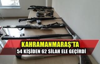 Kahramanmaraş'ta 54 Kişiden 62 Silah Ele Geçirdi