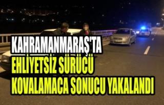 Kahramanmaraş'ta Ehliyetsiz Sürücü Kovalamaca...