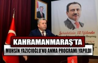 Kahramanmaraş'ta Muhsin Yazıcıoğlu'nu Anma...