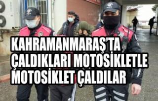 Kahramanmaraş'ta Çaldıkları Motosikletle Motosiklet...