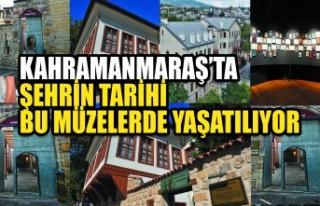Kahramanmaraş'ta Şehrin Tarihi Bu Müzelerde Yaşatılıyor