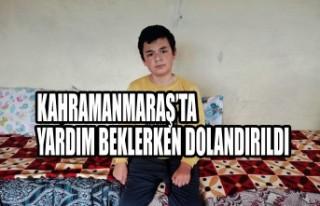 Kahramanmaraş'ta Yardım Beklerken Dolandırıldı