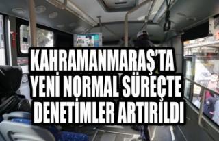 Kahramanmaraş'ta Yeni Normal Süreçte Denetimler...