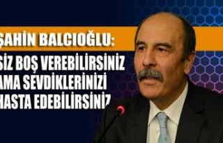 KMTSO Başkanı Balcıoğlu: Siz Boş Verebilirsiniz...