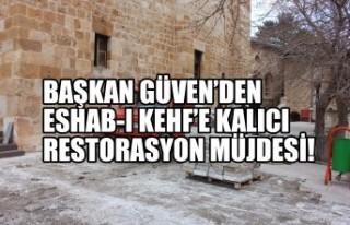 Başkan Güven'den Eshab-I Kehf'e Kalıcı Restorasyon...