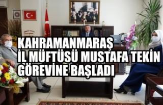Kahramanmaraş İl Müftüsü Mustafa Tekin Görevine...