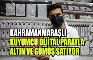 Kahramanmaraşlı Kuyumcu Dijital Parayla Altın ve...