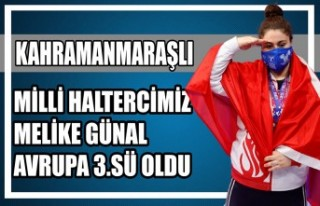 Kahramanmaraşlı Milli Haltercimiz Melike Günal...