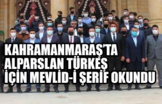Kahramanmaraş'ta Alparslan Türkeş için Mevlid-i...