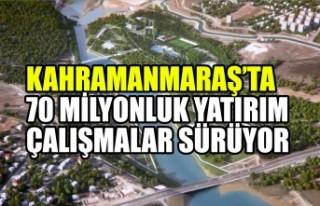 Kahramanmaraş'ta 70 Milyonluk Yatırım Çalışmalar...