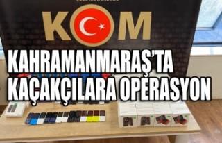 Kahramanmaraş'ta Kaçakçılara Operasyon
