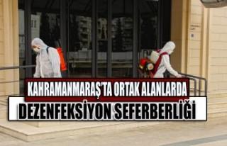 Kahramanmaraş'ta Ortak Alanlarda Dezenfeksiyon...