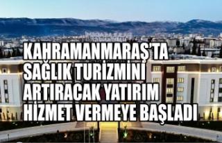 Kahramanmaraş'ta Sağlık Turizmini Artıracak...