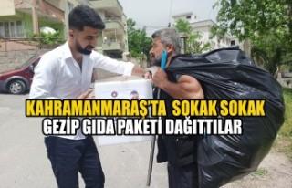 Kahramanmaraş'ta Sokak Sokak Gezip Gıda Paketi...