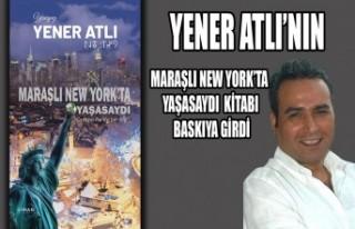 Yener Atlı'nın Maraşlı New York'ta Yaşasaydı...