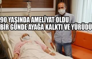 90 Yaşında Ameliyat Oldu, Bir Günde Ayağa Kalktı...