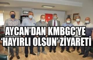 Aycan'dan KMBGC'YE 'Hayırlı Olsun' Ziyareti