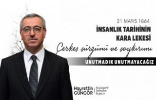Başkan Güngör: Çerkes Sürgünü'nü Unutmadık...
