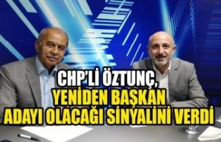 CHP'li Öztunç, Yeniden Başkan Adayı Olacağı...