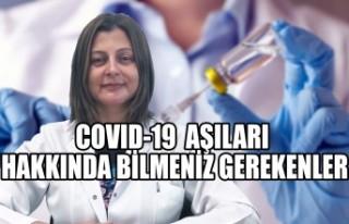 COVID-19 Aşıları Hakkında Bilmeniz Gerekenler