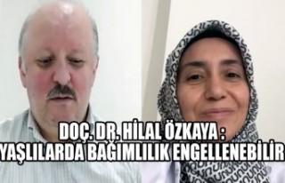 Doç. Dr. Hilal Özkaya :Yaşlılarda Bağımlılık...