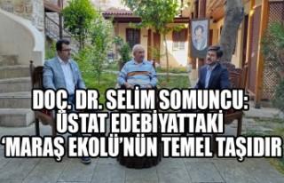 Doç. Dr. Somuncu: Üstat Edebiyattaki 'Maraş Ekolü'nün...