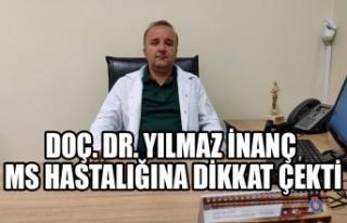 Doç. Dr. Yılmaz İnanç, MS Hastalığına Dikkat...