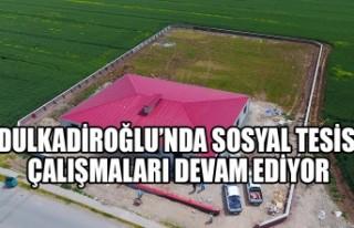 Dulkadiroğlu'nda Sosyal Tesis Çalışmaları Devam...